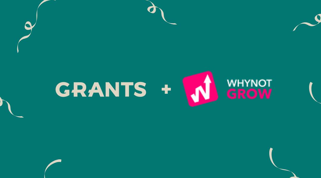 Grants ja Whynot Grow yhdistävät voimansa